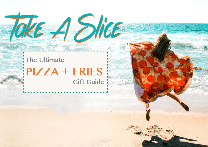 pizza-fries-gift-guide