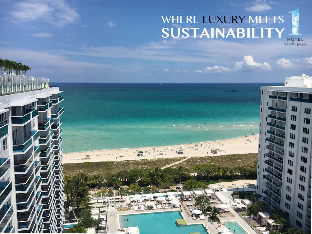 Luxury Meets Sustainability At 1 Hotel South Beach
