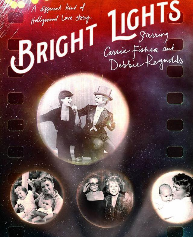 Bright Lights Documentary Starring Debbie Reynolds and Carrie Fisher