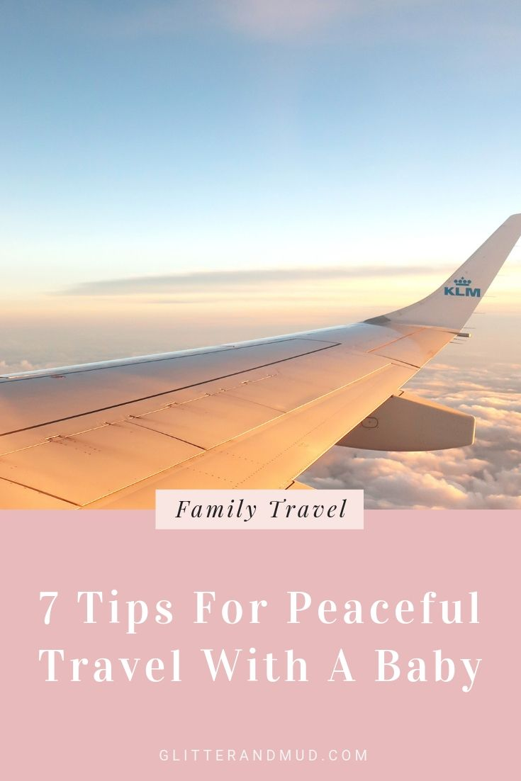 7 Tips For Traveling Peacefully A Baby (By A Mom From Perth)
